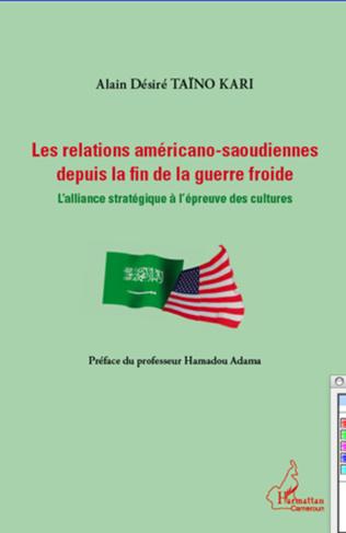 Couverture Relations américano-saoudiennes depuis la fin de la guerre froide