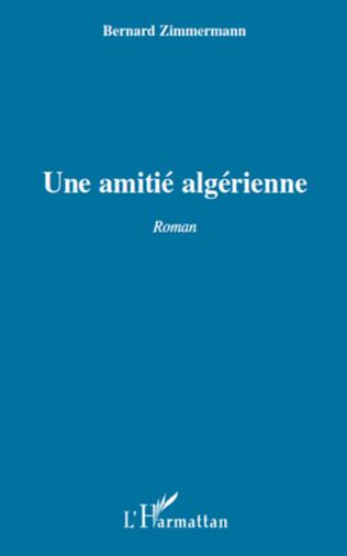 Couverture UNE AMITIE ALGERIENNE   ROMAN