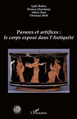Couverture Parures et artifices : le corps exposé dans l'Antiquité