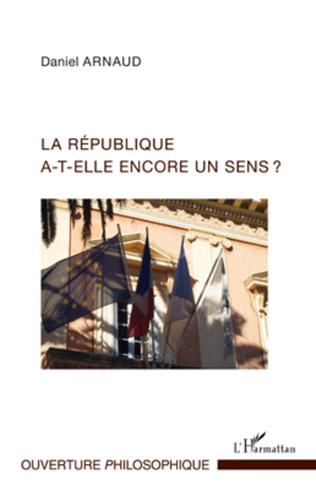 Couverture La République a-t-elle encore un sens ?