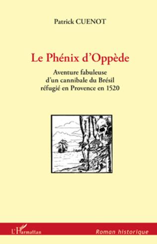 Couverture PHENIX D'OPPEDE AVENTURE FABULEUSE D'UN CANNIBALE DU BRESIL