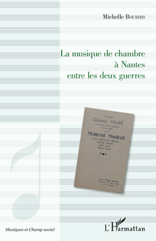 Couverture La musique de chambre à Nantes entre les deux guerres