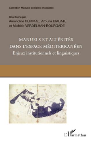 Couverture Manuels et altérités dans l'espace méditerranéen. Enjeux institutionnels et linguistiques