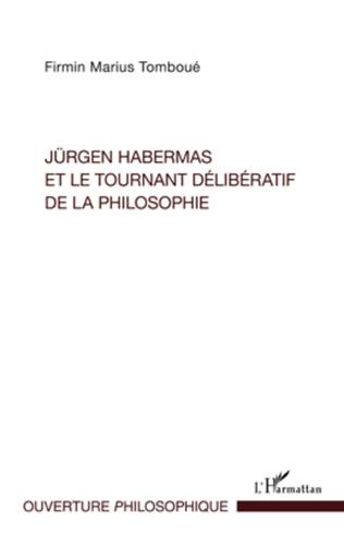 Couverture Jürgen Habermas et le tournant délibératif de la philosophie
