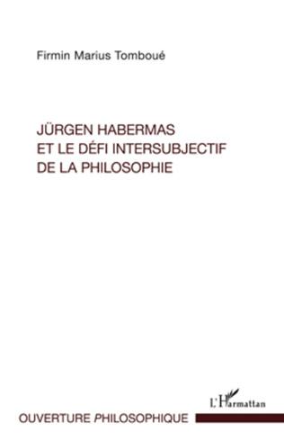 Couverture Jürgen Habermas et le défi intersubjectif de la philosophie