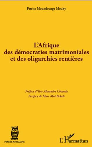 Couverture L'Afrique des démocraties matrimoniales et des oligarchies rentières