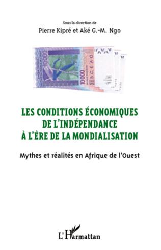Couverture Les conditions économiques de l'indépendance à l'ère de la mondialisation