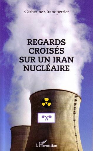 Couverture Regards croisés sur un Iran nucléaire