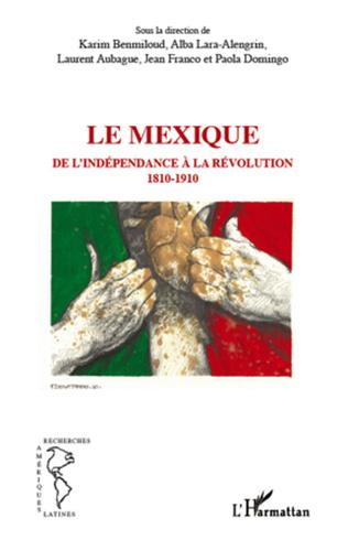 Couverture Le Mexique, de l'indépendance à la révolution 1810-1910