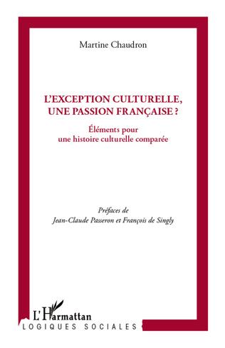 Couverture L'exception culturelle, une passion française ?