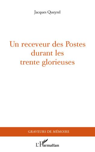 Couverture Un receveur des Postes durant les Trente Glorieuses
