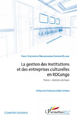 Couverture La gestion des institutions et des entreprises culturelles en RDCongo (Tome 1)