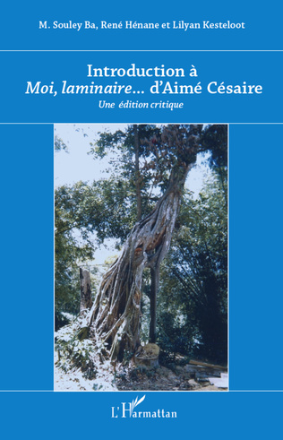 Couverture Introduction à <em>Moi laminaire</em>... d'Aimé Césaire