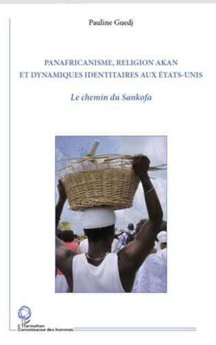 Couverture Panafricanisme, religion akan et dynamiques identitaires aux Etats-Unis