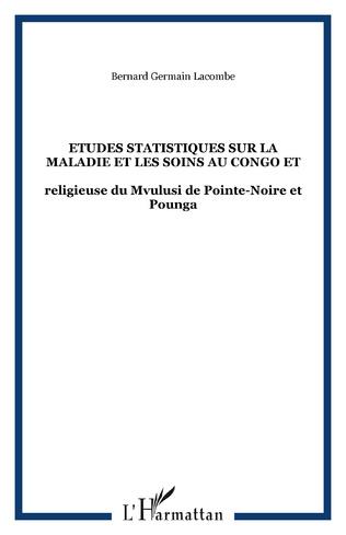 Couverture Etudes statistiques sur la maladie et les soins au Congo et