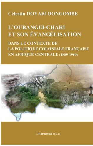 Couverture Oubangui Chari et son évangélisation dans le contexte de la politique coloniale française en Afrique centrale