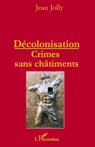 Couverture Décolonisation : crimes sans châtiments