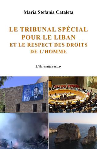 Couverture Le tribunal spécial pour le Liban et le respect des droits de l'homme