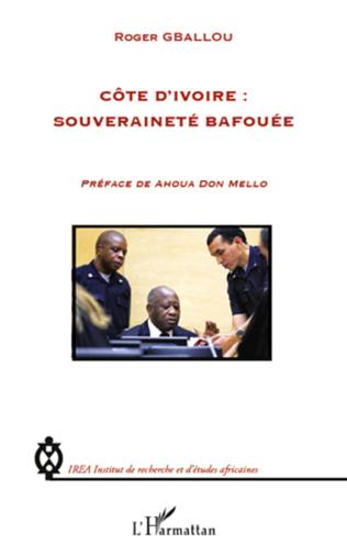 Couverture Côte d'Ivoire : souveraineté bafouée