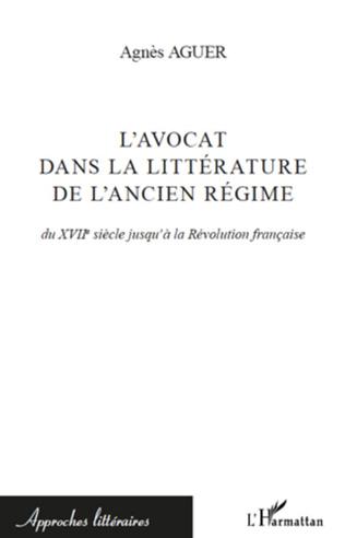 Couverture L'avocat dans la littérature de l'Ancien Régime