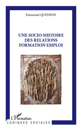 Couverture Une socio-histoire des relations formation-emploi