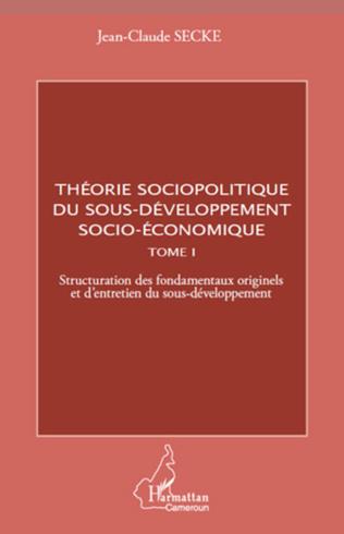 Couverture Théorie sociopolitique du sous-développement socio-économique (Tome 1)