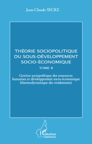 Couverture Théorie sociopolitique du sous-développement socio-économique (Tome 2)