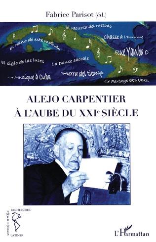 Couverture Alejo Carpentier à l'aube du XXIe siècle