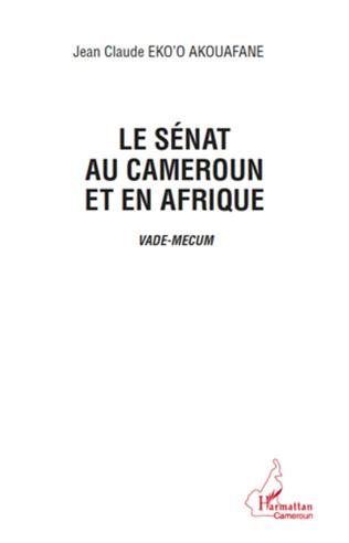 Couverture Le sénat au Cameroun et en Afrique