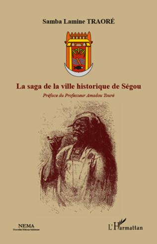 Couverture La saga de la ville historique de Ségou