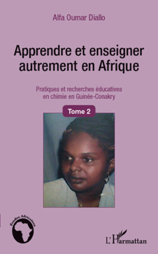 Couverture Apprendre et enseigner autrement en Afrique (Tome 2)