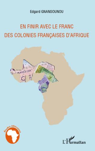 Couverture En finir avec le franc des colonies françaises d'Afrique