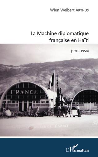 Couverture Machine diplomatique française en Haïti