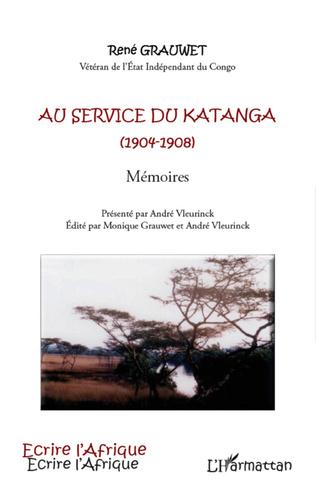 Couverture Au service du Katanga (1904-1908) Mémoires