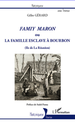 Couverture Famiy maron ou la famille esclave à Bourbon (Ile de La Réunion)
