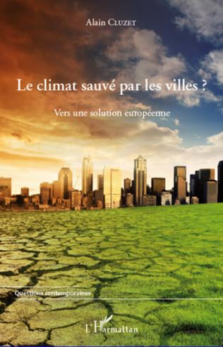 Couverture Le climat sauvé par les villes ?