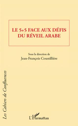 Couverture Le 5 + 5 face aux défis du réveil arabe