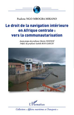 Couverture Le droit de la navigation intérieure en Afrique centrale : vers la communautarisation