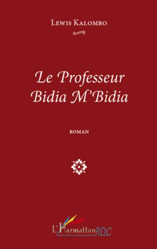Couverture Le professeur Bidia M'Bidia   ROMAN
