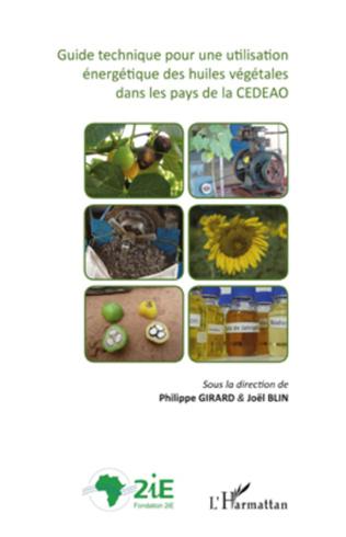 Couverture Guide technique pour une utilisation énergétique des huiles végétales dans les pays de la CEDEAO