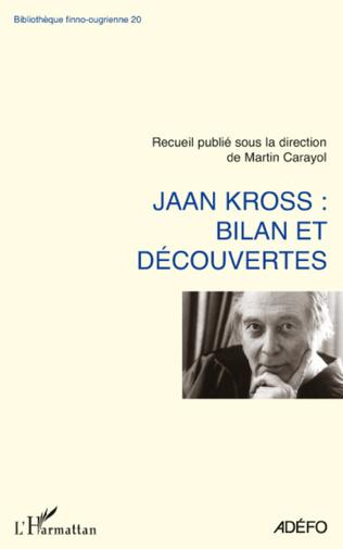Couverture Jaan Kross: bilan et découvertes