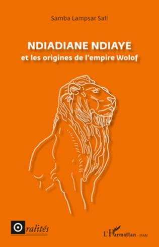 Couverture Ndiadiane Ndiaye et les origines de l'empire wolof
