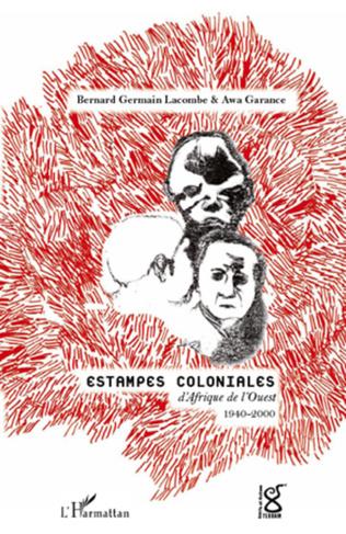 Couverture Estampes coloniales d'Afrique de l'Ouest 1940-2000
