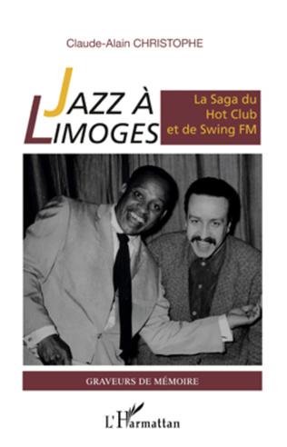 Couverture Jazz à Limoges. La Saga du Hot Club et de Swing FM
