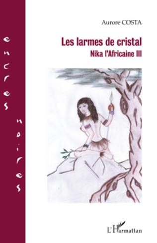 Couverture LES LARMES DE CRISTAL NIKA L'AFRICAINE III