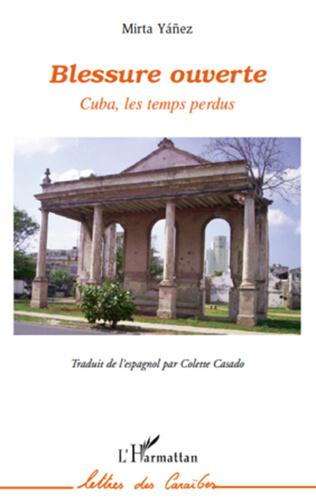 Couverture Blessure ouverte Cuba, les temps perdus