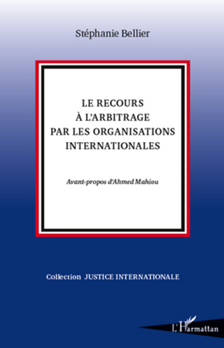 Couverture Le recours à l'arbitrage par les organisations internationales