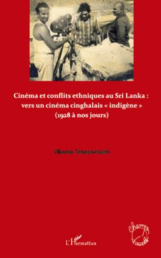 Couverture Cinéma et conflits ethniques au Sri Lanka : vers un cinéma cinghalais
