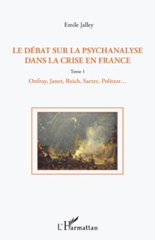 Couverture Le débat sur la psychanalyse dans la crise en France (Tome 1)