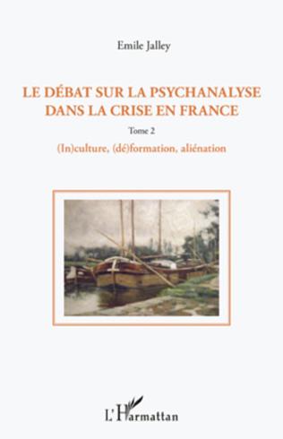 Couverture Le débat sur la psychanalyse dans la crise en France (Tome 2)